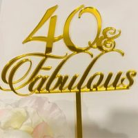 40 & Fabulous Acrylic Topper - various colours