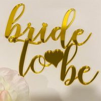 Bride to Be Topper - various colours